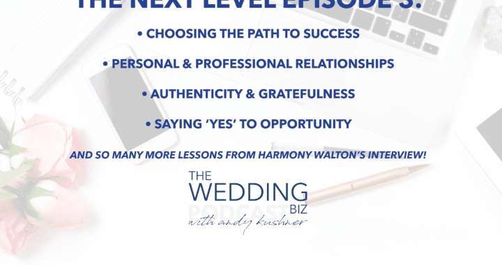 Episode 57 THE NEXT LEVEL: Harmony Walton - The Bridal Bar and Jet Fete