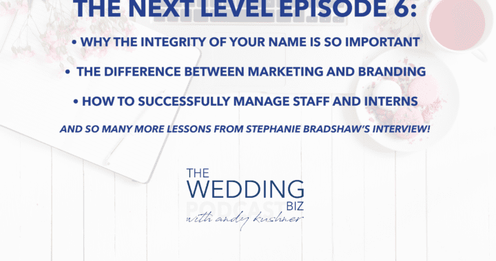 Episode 65 THE NEXT LEVEL: Stephanie Bradshaw: Dynamically Branding Your Business & Events