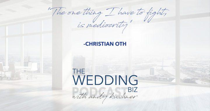 Episode 75 THE NEXT LEVEL: Christian Oth: Innovative Wedding Photojournalism