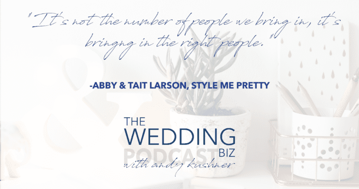 Episode 87 THE NEXT LEVEL: Abby + Tait Larson: Saving Style Me Pretty