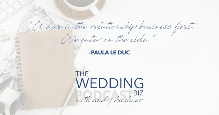 Episode 103 THE NEXT LEVEL: Paula LeDuc: Fine Catering, Design, Emotion and Relationships